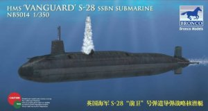 BRONCO NB 5014 - 1:350 HMS-28 Vanguard SSBN Submarine