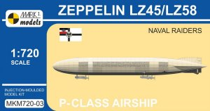 MARK I MKM720-03 - 1:720 Zeppelin LZ45/LZ58 - Naval Raiders
