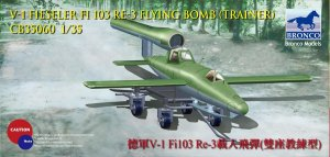 BRONCO CB 35060 - 1:35 V-1 Fi103 Re 3 Piloted Flying Bomb ( Two Seats Trainer )